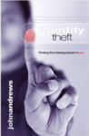 Identity Theft: Finding the Missing Person in You