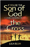 If You Be the Son of God Come Down from the Cross
